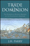 Phoenix: Trade & Dominion: The European Oversea Empires in the Eighteenth Century  by  John H. Parry