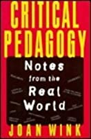 Critical Pedagogy: Notes from the Real World