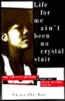 Life for Me Ain't Been No Crystal Stair