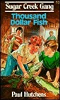 The Thousand Dollar Fish (Sugar Creek Gang)