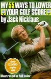 My 55 Ways to Lower Your Golf Score Jack Nicklaus