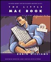 The Little Mac Book  by  Robin P. Williams