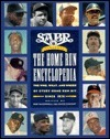 Sabr Presents The Home Run Encyclopedia: The Who, What, And Where Of Every Home Run Hit Since 1876 Bob McConnell