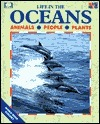 Life in the Oceans: Animals-People-Plants  by  Lucy Baker
