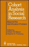 Cohort Analysis in Social Research: Beyond the Identification Problem  by  W. M. Mason