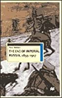 The End Of Imperial Russia, 1855 1917