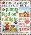 Plants Feed on Sunlight/Facts  by  Helen Taylor