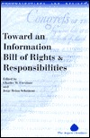 Toward An Information Bill Of Rights And Responsibilities  by  Charles M. Firestone