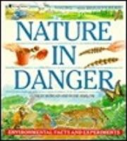 Nature in Danger: Environmental Facts and Experiments