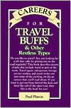 Careers For Travel Buffs & Other Restless Types Paul Plawin