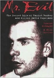 Mr. Evil: The Secret Life of Pub Bomber and Killer David Copeland  by  Nick Lowles