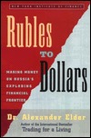 Rubles to Dollars: Making Money on Russias Exploding Financial Frontier  by  Alexander Elder