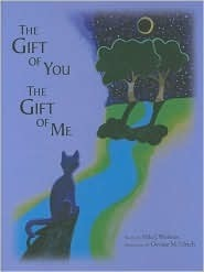 The Gift of You, The Gift of Me  by  Nila J. Webster