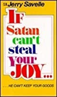 If Satan Cant Steal Your Joy, He Can't Keep Your Goods