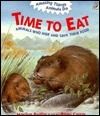 Time To Eat: Animals Who Hide And Save Their Food Marilyn Baillie