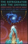 The Refrigerator and the Universe: Understanding the Laws of Energy  by  Martin Goldstein