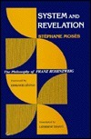 System and Revelation: The Philosophy of Franz Rosenzweig  by  Stéphane Mosès