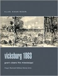 Vicksburg 1863: Grant Clears the Mississippi  by  Alan Hankinson