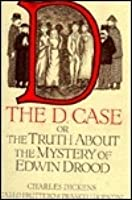 The D. Case or The Truth About the Mystery of Edwin Drood