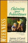 Meekness: Claiming Your Inheritance Jim Plueddemann