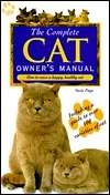 The Complete Cat Owners Manual: How to Raise a Happy, Healthy Cat Susie Page