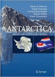 Antarctica: Contributions to Global Earth Sciences D. K. Futterer