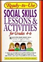 Ready To Use Social Skills Lessons & Activities For Grades 4 6