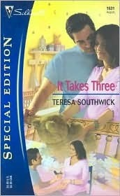 It Takes Three (Silhouette Special Edition No. 1631) (Silhouette Special Edition)  by  Teresa Southwick