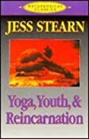 Yoga, Youth & Reincarnation