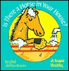 Is There a Horse in Your House? Ethel Kessler