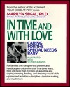 In Time and with Love: Caring for the Special Needs Baby Marilyn Segal