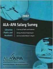 ALA-APA Salary Survey Librarian-Public and Academic: A Survey of Public and Academic Library Positions Requiring an ALA-Accredited Masters Degree  by  Jenifer Grady