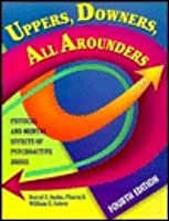 Uppers, Downers, All Arounders: Physical And Mental Effects Of Psychoactive Drugs
