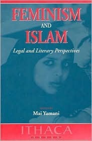 Feminism and Islam: Legal and Literary Perspectives Mai Yamani