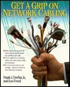 Get a Grip on Network Cabling  by  Les Freed