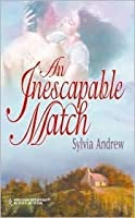 An Inescapable Match (The Steepwood Scandal, Book 15) (Harlequin Historical Series #121)