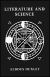 Literature And Science  by  Aldous Huxley