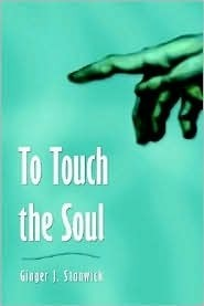 To Touch the Soul Ginger J. Stanwick