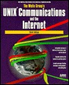 The Waite Groups Unix Communications and the Internet  by  Bart Anderson
