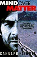 Mind Over Matter: The Epic Crossing of the Antarctic Continent