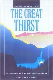 The Great Thirst: Californians and Water: A History Norris Hundley, Jr.