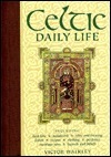 Celtic Daily Life  by  Victor Walkley