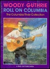 Roll on Columbia: The Columbia River Collection Woody Guthrie