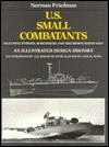 U.S. Small Combatants, Including PT-Boats, Subchasers, and the Brown-Water Navy: An Illustrated Design History Norman Friedman
