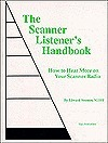 The Scanner Listeners Handbook: How to Hear More on Your Scanner Radio  by  Edward Soomre