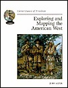 Exploring And Mapping The American West  by  Judy Alter