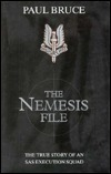 The Nemesis File: The True Story of an SAS Execution Squad  by  Paul Bruce