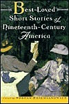 Best-Loved Short Stories of Nineteenth-Century America  by  Stefan R. Dziemianowicz