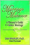Marriage Makeover: A Womans Guide to a Better Marriage  by  Authorhouse Publishing