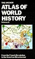 The Anchor Atlas of World History, Vol 2: From the French Revolution to the American Bicentennial